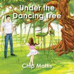 UnderTheDancingTree by Chip Mattis